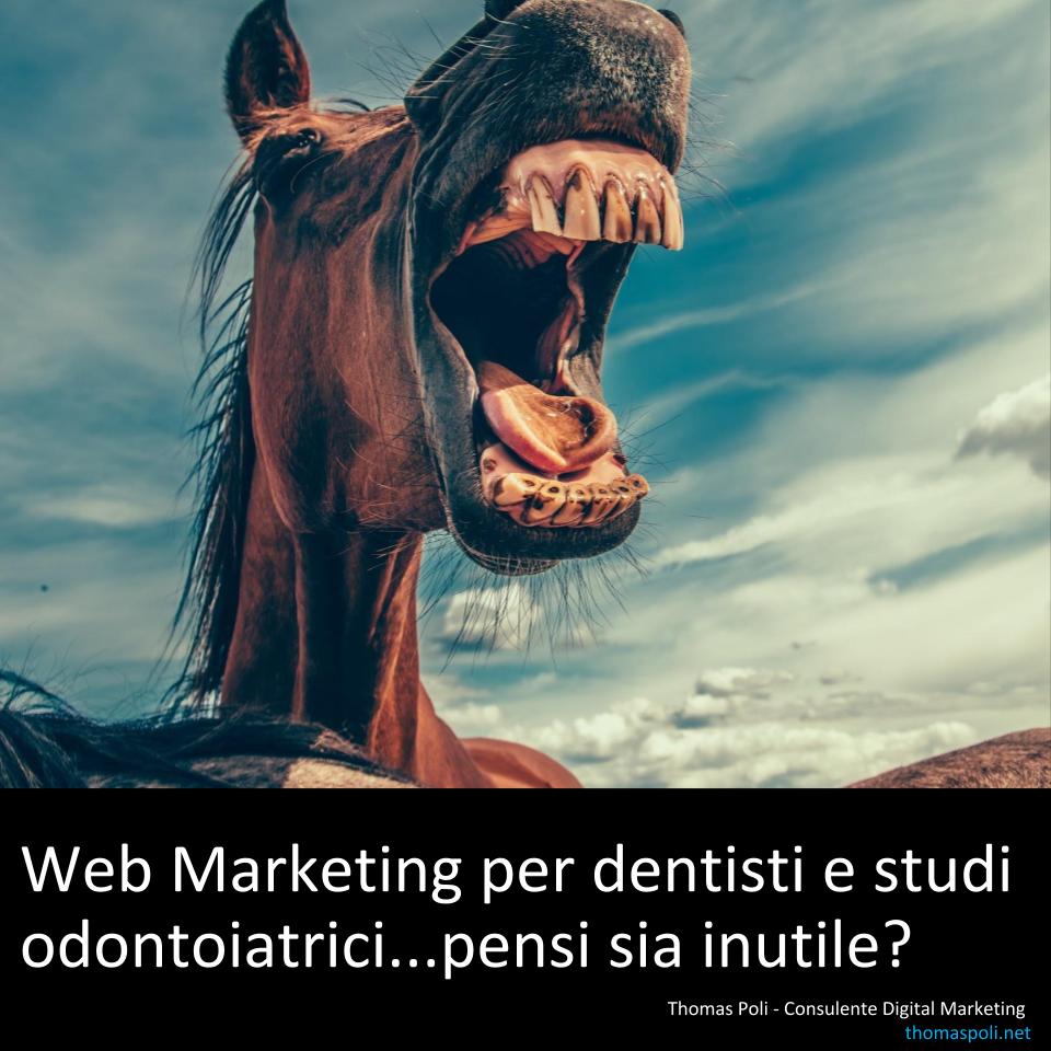 Web marketing per dentisti e studi Odontoiatrici - Thomas Poli consulente Digital marketing Modena