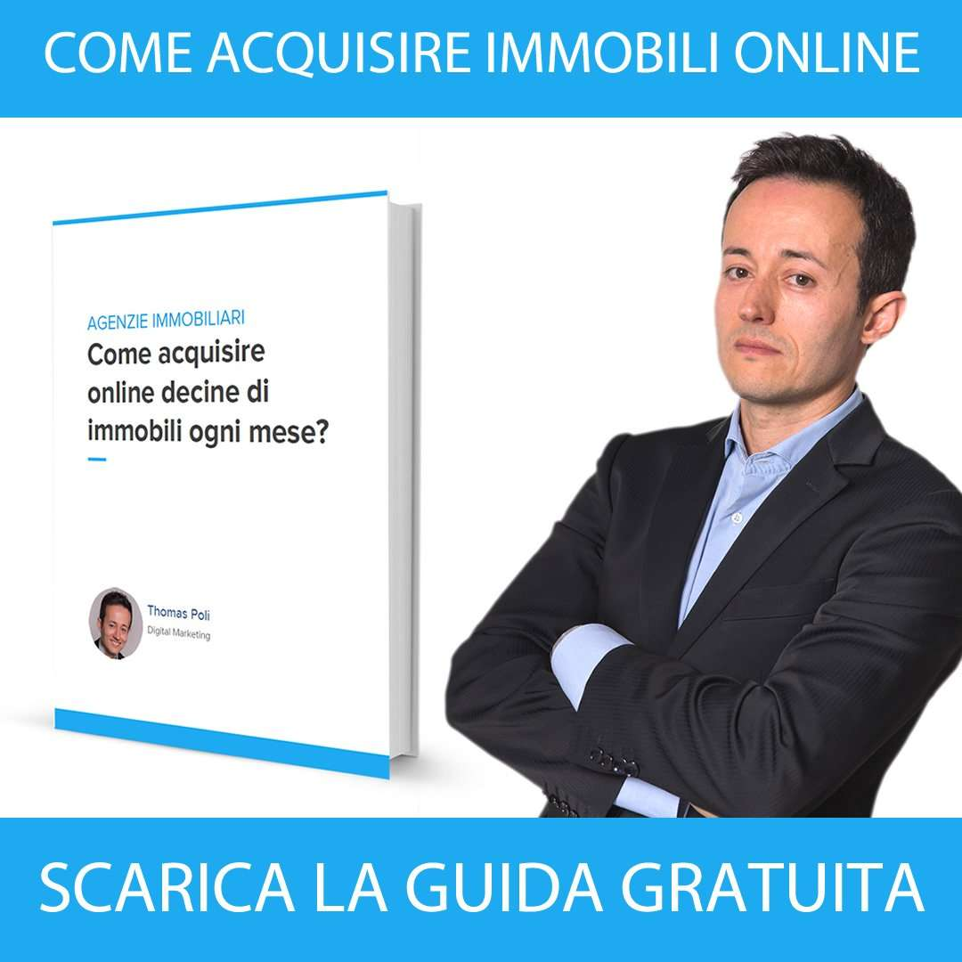 Come acquisire immobili online - Thomas Poli Digital Marketing